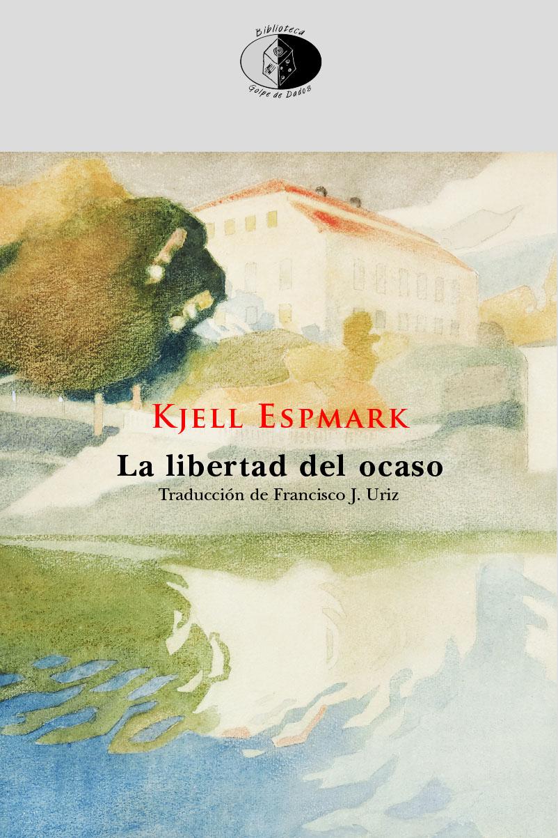 El poeta Álvaro Valverde reseña La libertad del ocaso, de Kjell Espmark
