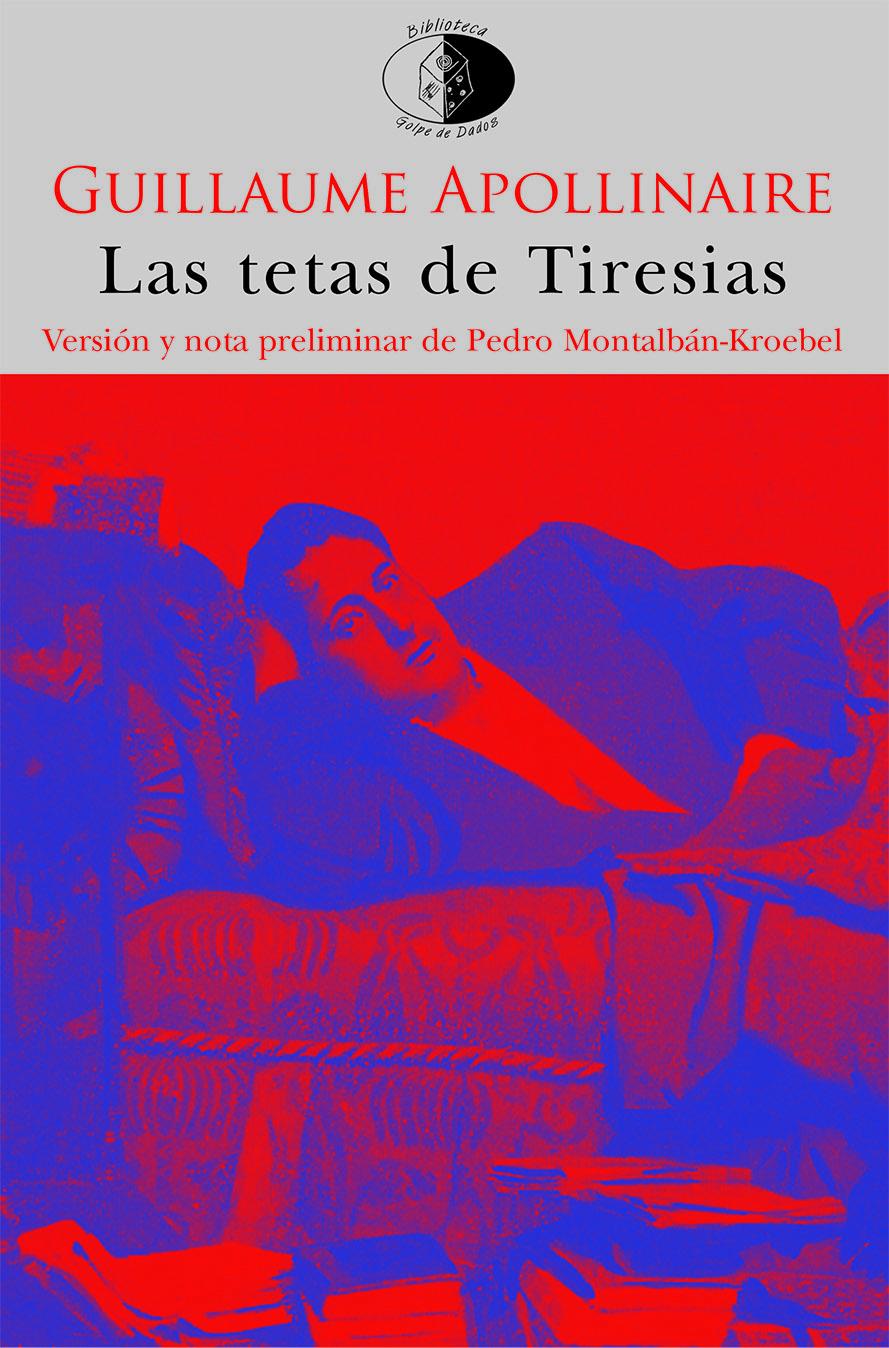 Las tetas de Tiresias, de Guillaume Apollinaire, en Sexto Continente
