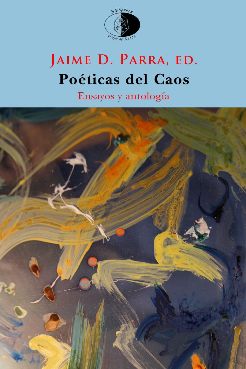 Alfredo Saldaña reseña Poéticas del Caos, de Jaime D. Parra, en la revista Tropelías